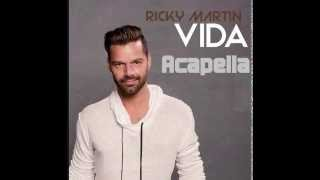 Ricky Martin - Vida (Spanish Version) [Acapella]