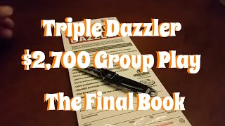 Triple Dazzler #4 - $2,700 Group Play - The Final Book!