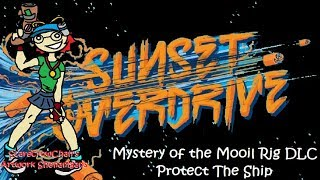 Sunset Overdrive - Mystery of the Mooil Rig DLC - Protect the Ship