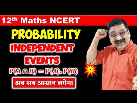 #6 Independent Events Probability Class 12 Maths, Class 12 Maths NCERT Chapter 13 Probability