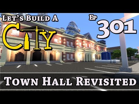 How To Build A City :: Minecraft :: Town Hall Revisited :: E301