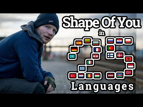 Singing Shape Of You In 25 Languages With Zero Singing Skills