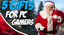 5 Christmas Gifts For PC GAMERS