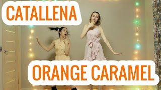 Orange Caramel(오렌지캬라멜) _ Catallena(까탈레나) dance cover by The …