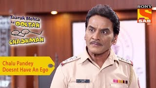 Your Favorite Character | Chalu Pandey Doesn't Have An Ego | Taarak Mehta Ka Ooltah Chashmah