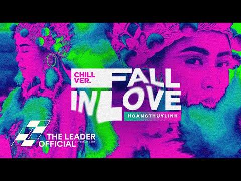 Fall In Love (Ở Lại Đây) - Hoàng Thùy Linh ft Kimmese (Chill Ver)