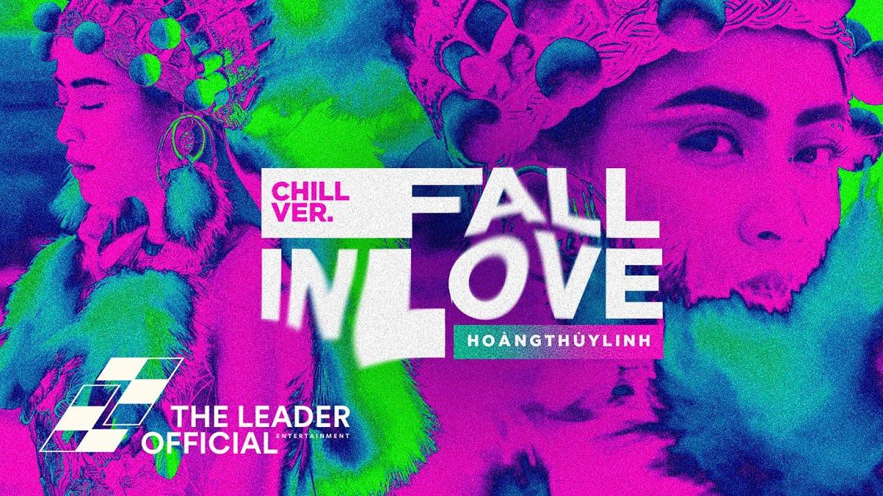 Hoàng Thùy Linh - Fall In Love (Ở Lại Đây) (Chill Ver.) [feat. Kimmese]