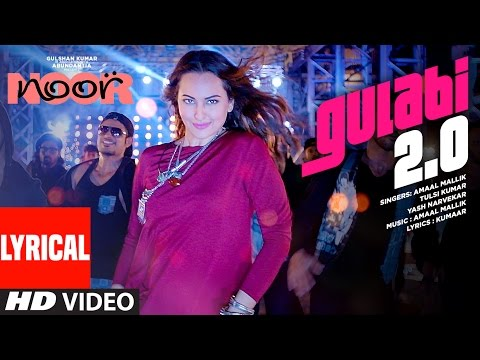 Noor : Gulabi 2.0 Lyrical   Sonakshi Sinha   Amaal Mallik, Tulsi Kumar, Yash Narvekar  T-Series