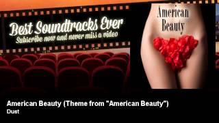 "Dust - American Beauty - Theme from ""American Beauty"""