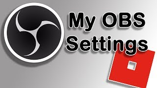 My OBS Settings For Roblox!