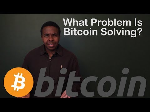 What problem is Bitcoin solving? Bitcoin 101 ep3