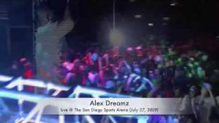 Alex Dreamz @ The San Diego Sports Arena (07/27/09)