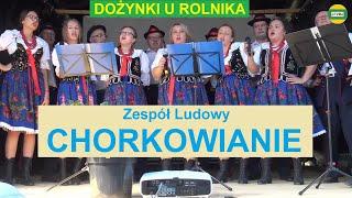 CHORKOWANIE - Występ Zespołu Ludowego DOŻYNKI U ROLNIKA 2019