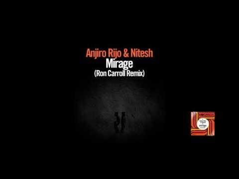 Anjiro Rijo & Nitesh - Mirage (Ron Carroll Remix)