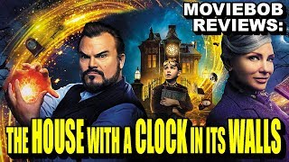 MovieBob Reviews: The House with a Clock in Its Walls