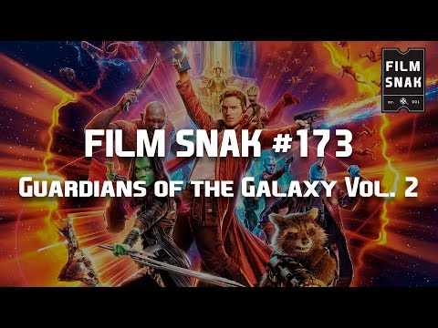 Film Snak #173: Guardians of the Galaxy Vol. 2
