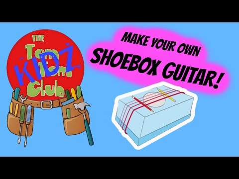 Make Your Own Pre School Kids Musical Instruments - DIY Shoebox Guitar!