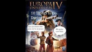 EU4- Ten Things to Do During Peace Time