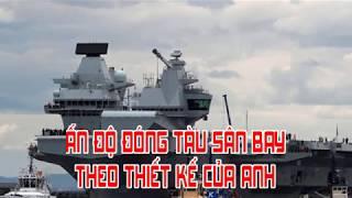 Ấn Độ đóng tàu sân bay theo thiết kế của Anh