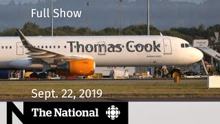 The National for Sept. 22, 2019 —  Canada Votes, Unaffordable Housing, e-Transfer