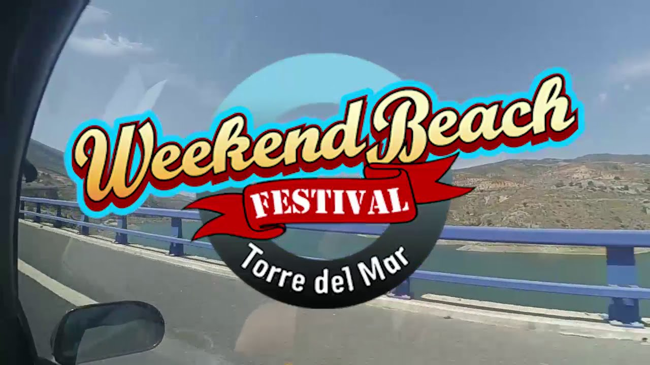 Aftermovie Weekend Beach Festival 2016 Torre Del Mar Youtube