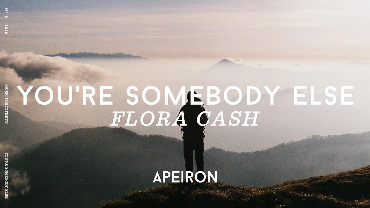flora cash you re somebody else lyrics