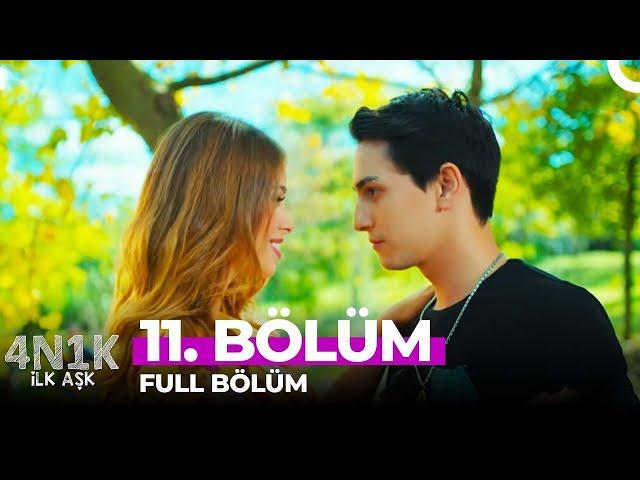 4N1K Ilk Aşk > Episode 11