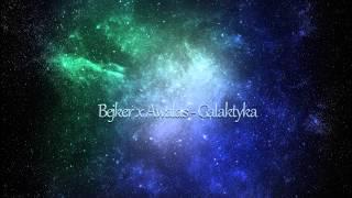 Bejker x Awalas - Galaktyka