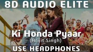 8D AUDIO | Ki Honda Pyaar - Arijit Singh | Jabariya Jodi |
