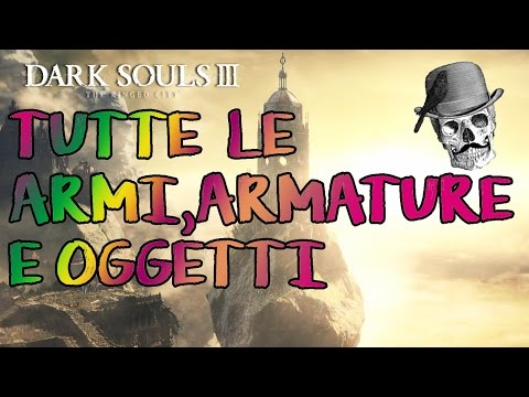 Dark souls 3 The ringed City : Tutte le armi,armature e ogge