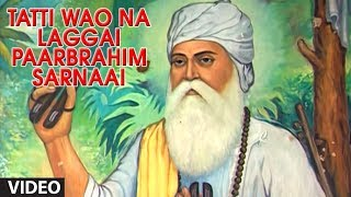 Tatti Wao Na Laggai Paarbrahim Sarnaai [Full Song] Hum Satgur Laley Kandhe