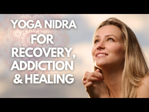 I AM Yoga Nidra For Recovery, Addiction And Healing: Guided Meditation