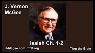 23 Isaiah 01-02 - J Vernon McGee - Thru the Bible
