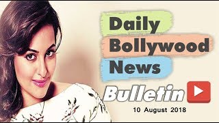 Latest Hindi Entertainment News From Bollywood | 10 August 2018