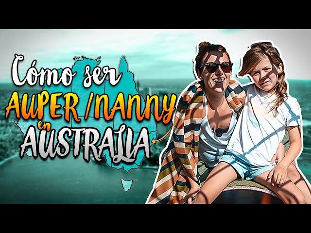 ¿CÓMO SER NANNY EN AUSTRALIA? | TRABAJAR en AUSTRALIA