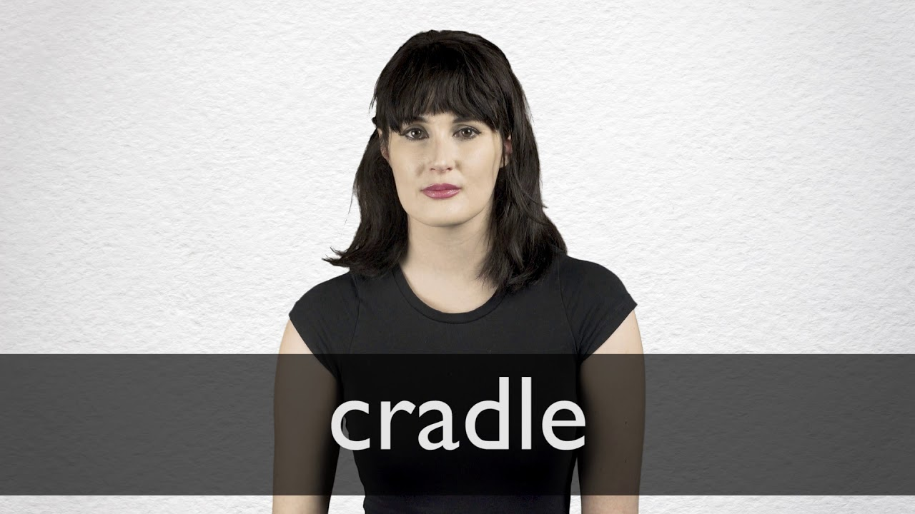 How to pronounce CRADLE in British English