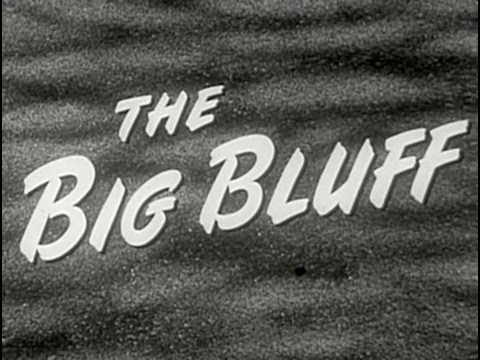 The Big Bluff (1955) [Film Noir] [Drama]