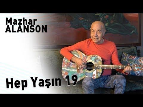 Mazhar Alanson  - Hep Yaşın 19 (Lyrics I Şarkı Sözleri)