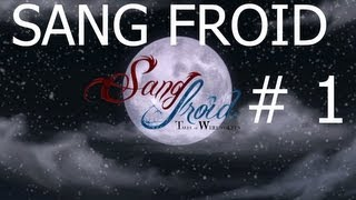 Sang Froid - Tales of Werewolves - Full Game Walkthrough Chapter 1!: THE BEGGING!