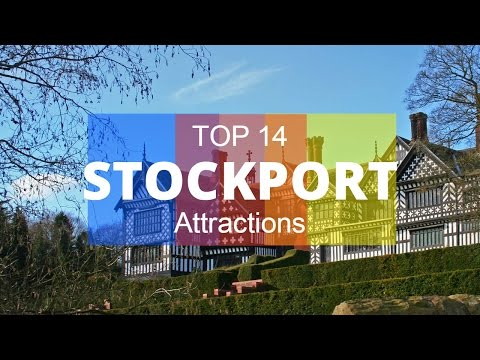 Top 14. Best Tourist Attractions in Stockport - England