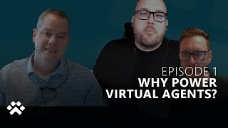 Build a Bot - Episode 1 - Why Power Virtual Agents?