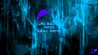 Wiz Khalifa - Hustlin (Slowed, Boosted)