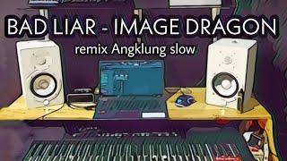 Download DJ BAD LIAR viral tik tok ( slow remix angklung terbaru 2021) by imp