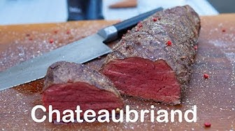 Filet vom Rind - Chateaubriand