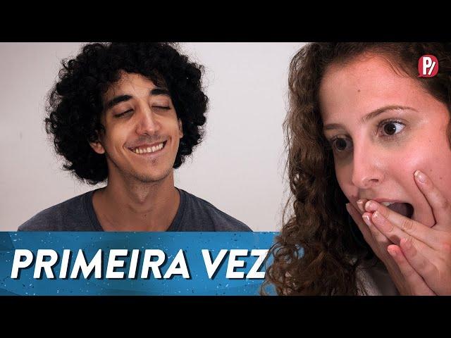 PRIMEIRA VEZ | PARAFERNALHA