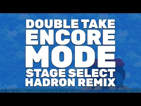 Double Take (Encore) - Sonic Mania (Hadron Remix)