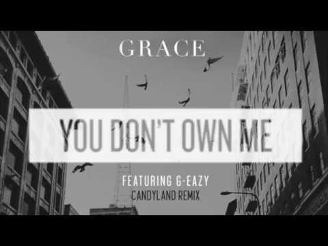 Grace - You Don't Own Me Ft. G-Eazy (Candyland Remix)