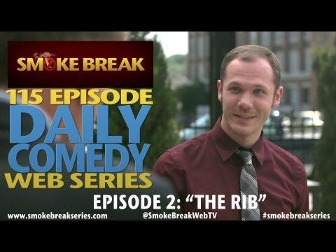 Smoke Break Episode 2: The Rib