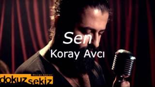 Koray Avcı - Sen Lyrics - Kota Dostu! :)