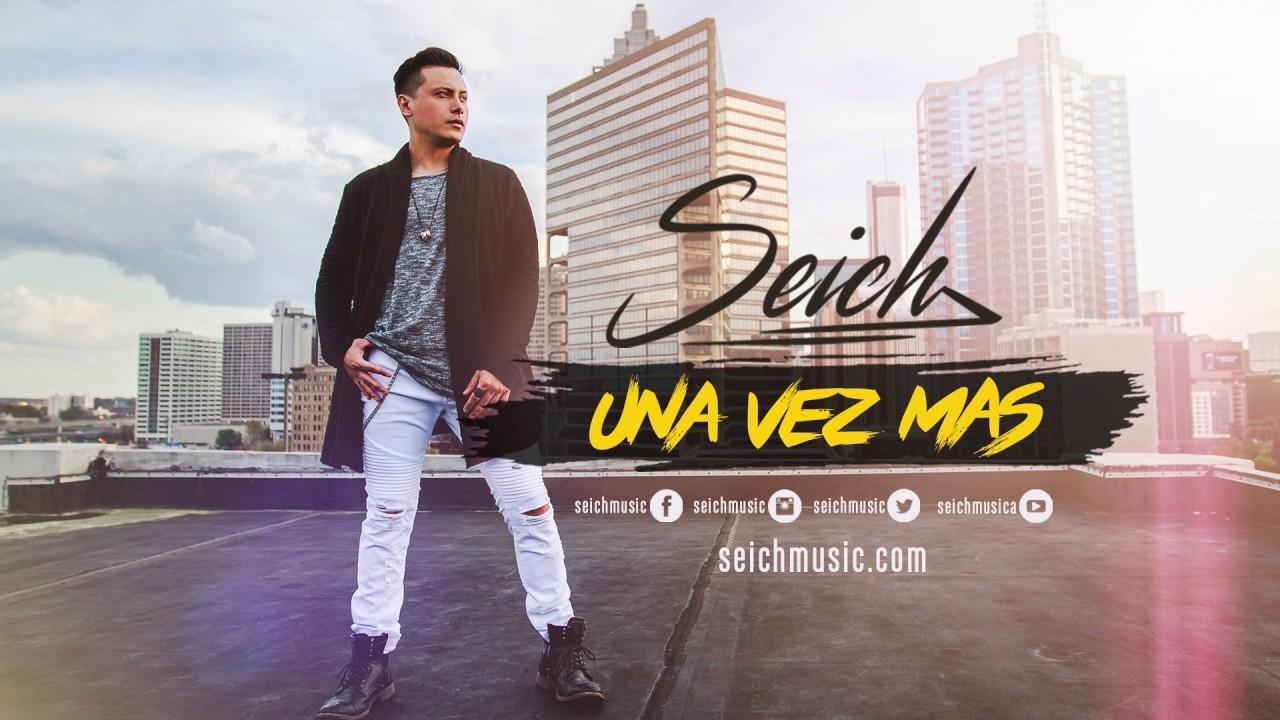 Download SEICH - Una Vez Mas [Official Audio] single 2017
